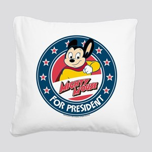 MIghty Mouse For President 2 Square Canvas Pillow
